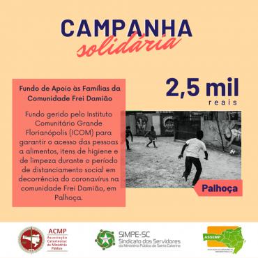 Campanha de Solidariedade – Décima segunda Entidade Beneficiada (Fundo de Apoio às Famílias da Comunidade Frei Damião)